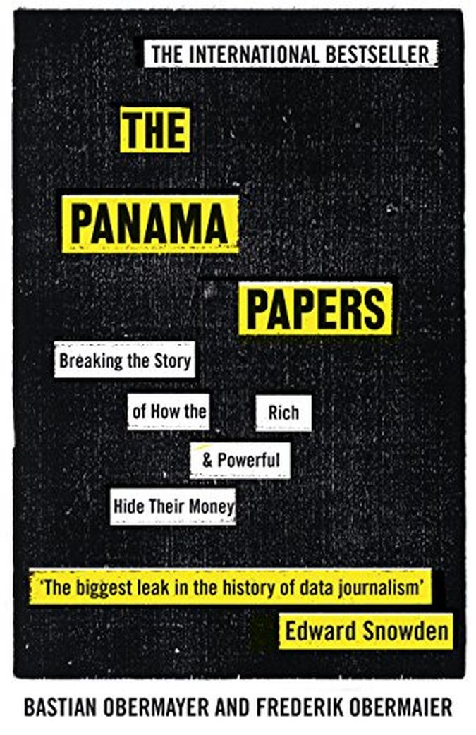 Panama Papers: Breaking the Story of How the World's Rich and Powerful Hide Their Money